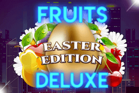 Fruits Deluxe - Easter Edition