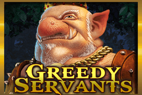 Greedy servants